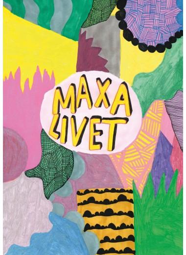 Print: Maxa livet