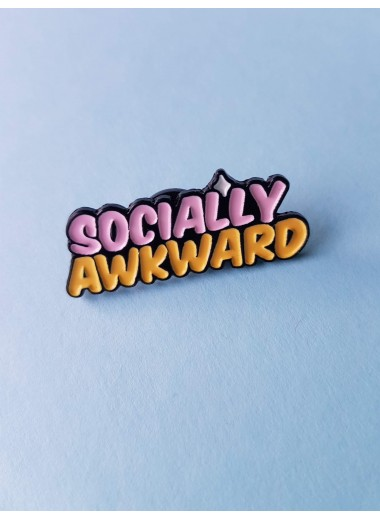 Socially awkward, pin