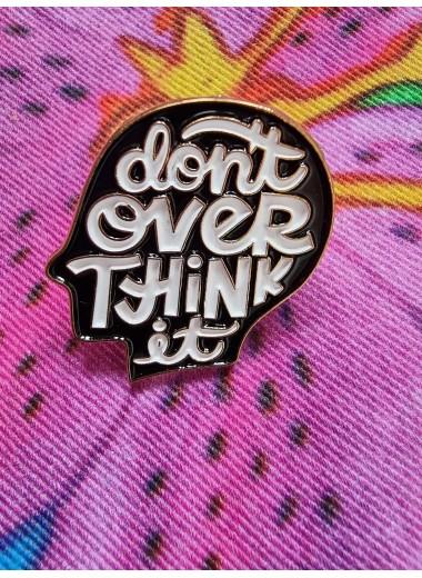 Overthink. Pin