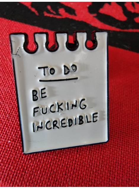 Be incredible! pin