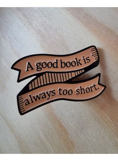 Pin. A good book is always too short